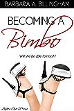 Becoming a Bimbo: A bimbofication story