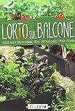 L'orto sul balcone. Guida alla coltivazione degli ortaggi negli spazi urbani
