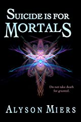 Suicide is for Mortals (After Rezarta Book 1) Kindle Edition