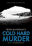 Cold Hard Murder: a Philippa Barnes mystery (Philippa Barnes Mystery Series Book 3)