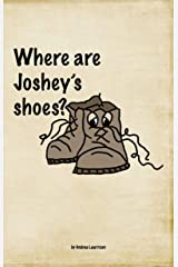 Where Are Joshey's Shoes? Kindle Edition