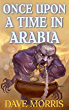 Once Upon A Time In Arabia (Critical IF gamebooks) (English Edition)