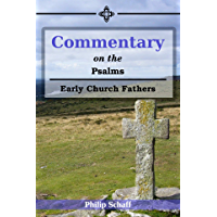 Commentary on the Psalms: Early Church Fathers