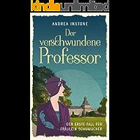 Der verschwundene Professor (Fräulein Schumacher ermittelt 1) (German Edition)