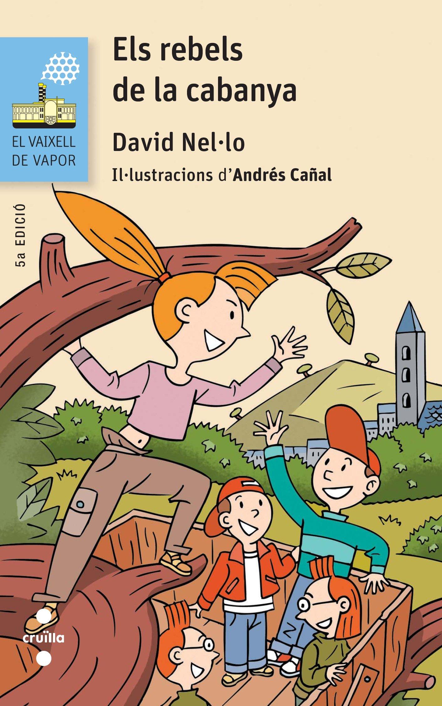 Els rebels de la cabanya (El Barco de Vapor Azul): Amazon.es: David Nel·lo Colom, Andrés Cañal i Cañal: Libros
