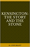 Kensington: The Story and the Stone