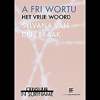 A fri wortu / Het vrije woord (Eva Tas Foundation Book 11)