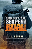 Tomorrow War: Serpent Road: A Novel (The Chronicles of Max Book 2)