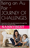 Being an Au Pair - JOURNEY OF CHALLENGES: Experience the valuable lessons through the eyes of an actual Au Pair.