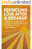 Rekindling Love After A Breakup: A Spiritual and Quantum Physics Approach to Winning Your Partner Back (Or Finding A New One)