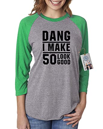 9b811442 Custom Apparel R Us 40th Birthday T Shirt Dang I Make 40 Look Good Womens  Raglan