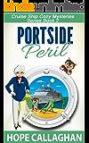 Portside Peril: A Cruise Ship Cozy Mystery (Cruise Ship Cozy Mysteries Book 2)