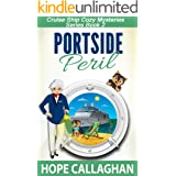 Portside Peril: A Cruise Ship Cozy Mystery (Millie's Cruise Ship Mysteries Book 2)