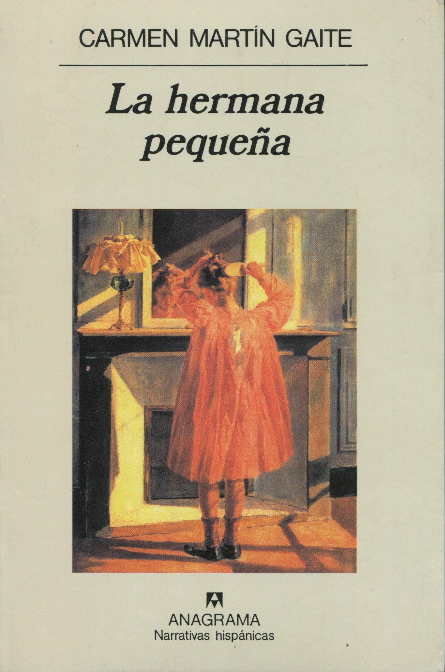 La hermana pequeña: 263 (Narrativas hispánicas): Amazon.es: Martín Gaite, Carmen: Libros