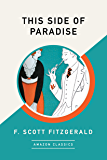 This Side of Paradise (AmazonClassics Edition) (English Edition)
