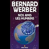 Nos amis les humains (Littérature générale) (French Edition)