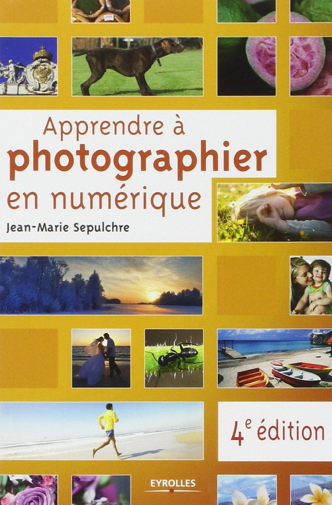 Apprendre à photographier en numérique (5e Edition)