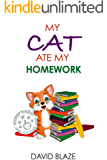 My Cat Ate My Homework (a hilarious fantasy for children ages 8-12)