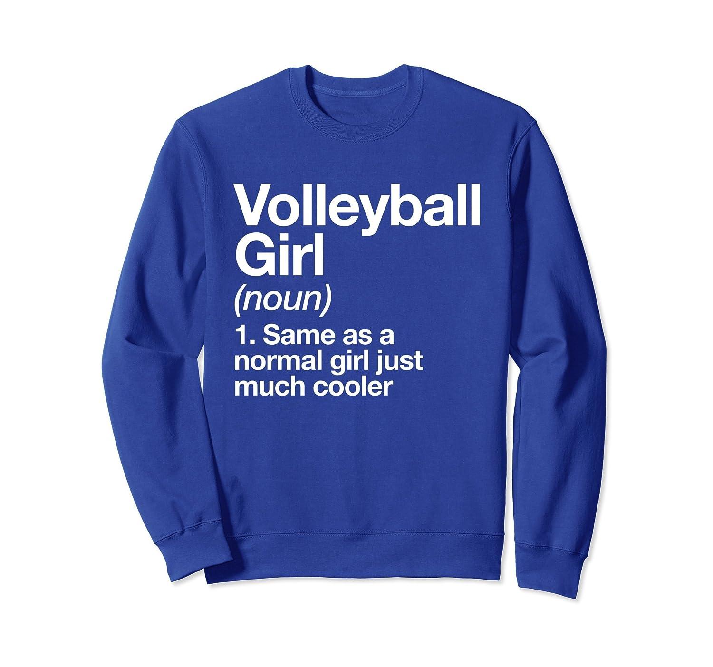 Volleyball Girl Definition Funny & Sassy Sports Sweatshirt-ln