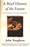 A Brief History of the Future: Origins of the Internet