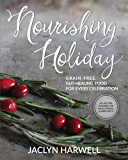 Nourishing Holiday: 50+ Recipes Suitable for Paleo, Primal and GAPS Diets