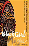 Black Girl Magic Lit Mag: Issue 2