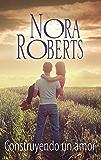 Construyendo un amor (Nora Roberts)