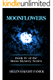 Moonflowers (Moon Mystery Series Book 4)