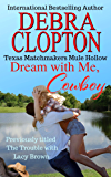 DREAM WITH ME, COWBOY: The Trouble With Lacy Brown (Texas Matchmakers Book 1)