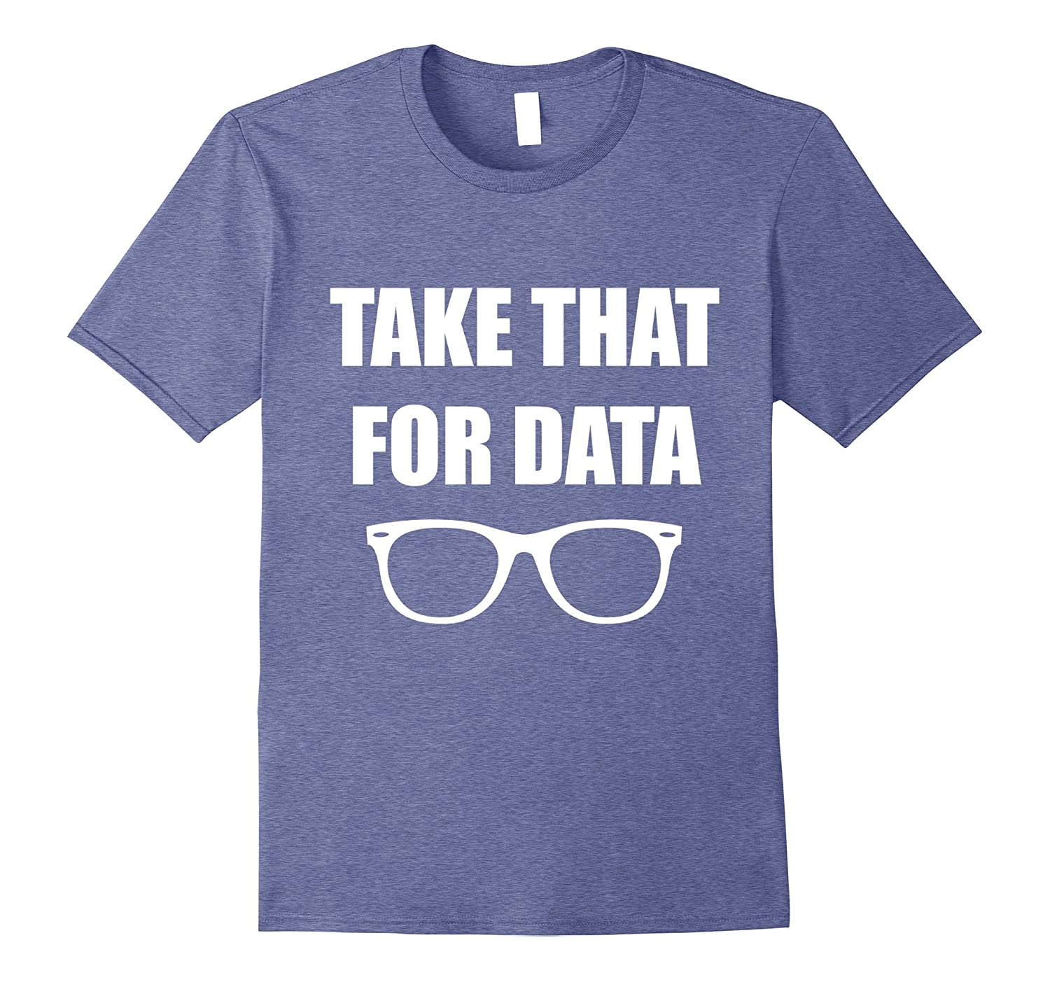 Take That For Data T-Shirt They Not Gonna Rook Us Quote Tee-CD