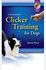 Getting Started: Clicker Training for Dogs Kindle Edition