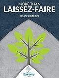 More Than Laissez-Faire