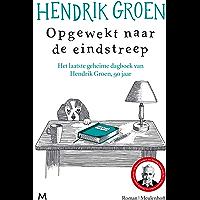 Opgewekt naar de eindstreep: Het laatste geheime dagboek van Hendrik Groen, 90 jaar