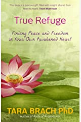 True Refuge: Finding Peace and Freedom in Your Own Awakened Heart Kindle Edition