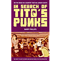 IN SEARCH OF TITO'S PUNKS (English Edition)