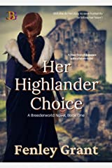 Her Highlander Choice: A Time Travel Romance with a Future Twist (Breederworld Book 1) Kindle Edition