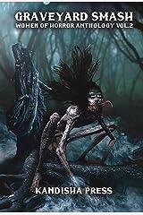 Graveyard Smash: Women of Horror Anthology Volume 2 Kindle Edition