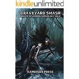 Graveyard Smash: Women of Horror Anthology Volume 2 (Kandisha Press Women Of Horror Anthology Series)