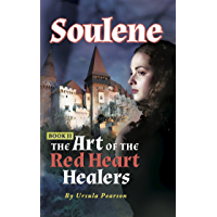 Soulene: The Art of the Red Heart Healers: Book II of the Soulene Trilogy
