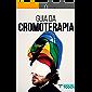 Guia da Cromoterapia: O que é, para que serve, como aplicar... Curso de Cromoterapia Definitivo!