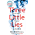 Three Little Lies: The compulsive new thriller from the author of FRIEND REQUEST
