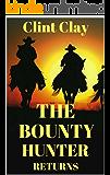 The Bounty Hunter Returns (The Birth of a Bounty Hunter Western Series Book 2)