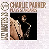Jazz Masters 28: Charlie Parker Plays Standards