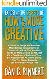 Exposing the Secrets of How to Be More Creative