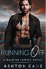 Running Off: A Rainier Family Novel Kindle Edition