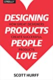 Designing Products People Love: How Great Designers Create Successful Products