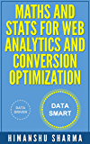 Maths and Stats for Web Analytics and Conversion Optimization (English Edition)