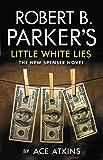 Robert B Parker's Little White Lies (The Spenser Series) (English Edition)