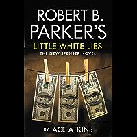 Robert B Parker's Little White Lies (The Spenser Series)
