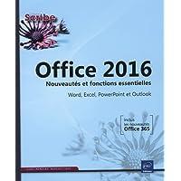 Office 2016 : Nouveautés et fonctions essentielles - Word, Excel, PowerPoint et Outlook